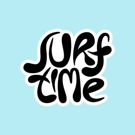 Surf time - unique vector hand drawn inspirational and motivational sport slogan for surfing. Phrase for social media, poster, greeting card, banner, T-shirt, wall art, gift, design element. Иллюстрация