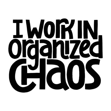 I work in organized chaos Иллюстрация