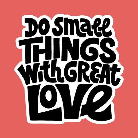 Do small things with great love Иллюстрация
