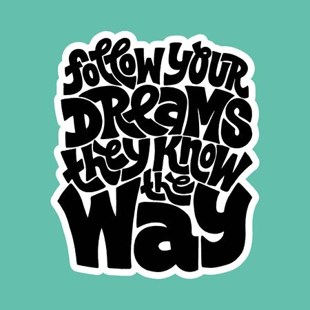 Follow your dreams they know the way Иллюстрация