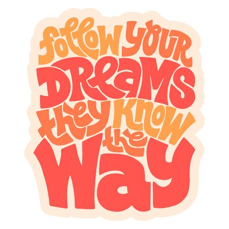 Follow your dreams they know the way graphic handwriting