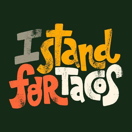 I stand for tacos Ilustração