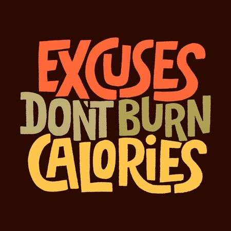 Excuses don t burn calories Vector Illustration