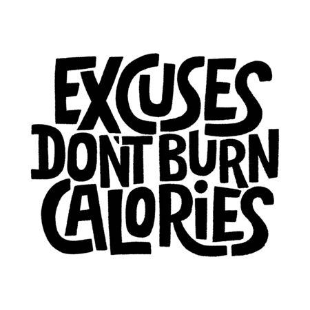 Excuses don t burn calories