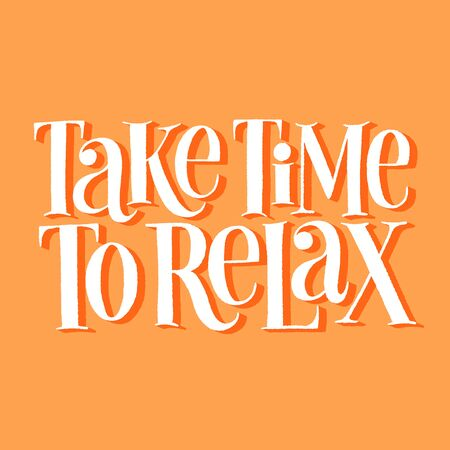 Take time to relax. Hand-drawn lettering quote for SPA, wellness center. Wellbeing concept. Phrase on a colored background. Good for poster, t-shirt, social media, web design element.