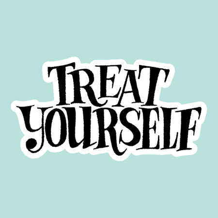 Hand-drawn lettering quote for SPA, wellnes center. Treat yourself. Sticker template with hand-drawn vector lettering quote. Typography for advertising companies, landing pages, web design element
