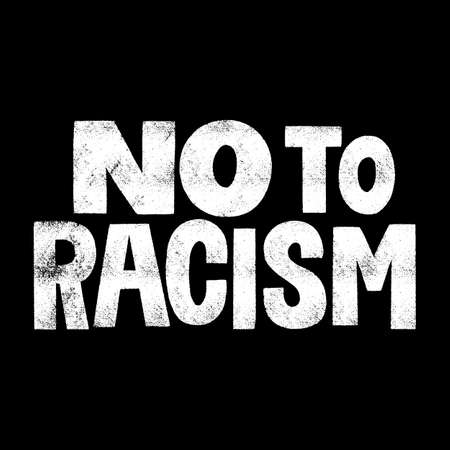 No to racism. Hand-drawn lettering quote for protest, a campaign against racial discrimination. Mind for merchandise, social media, print, posters, landing, web design elements. Vector textured phrase