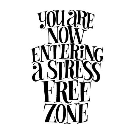 You are now entering a stress free zone hand-drawn lettering quote Vectores