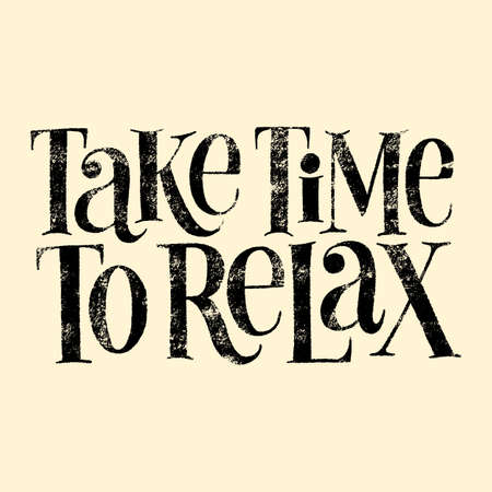 Take time to relax. Hand-drawn lettering quote for SPA. Wisdom for merchandise, social media, email promotions, packaging, print design element. Vector phrase with texture on a colored background.