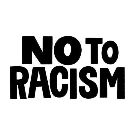 No to racism. Hand-drawn lettering quote for protest, a campaign against racial discrimination. Wisdom for merchandise, social media, posters, landing pages, web design elements. Vector lettering.
