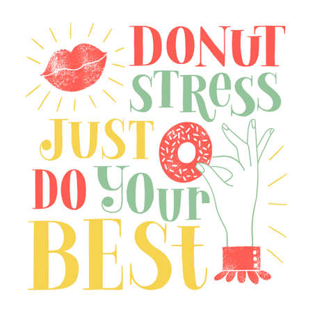 Donut hand-drawn lettering quote Donut stress just do your best Typography for the shirt, social media, print, posters, landing pages, web design elements Colored vector phrase on a white background