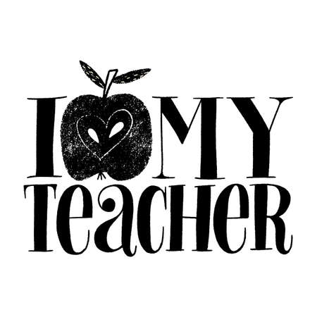 I love my teacher. Hand-drawn lettering quote for teacher appreciation with a red apple. Wisdom for merchandise, social media, web design elements. Vector lettering isolated on white background. Vektoros illusztráció