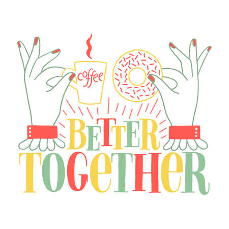 Better together. Hand-drawn lettering quote about coffee and donuts. Wisdom for merchandise, social media, print, posters, shirt, landing pages, web design elements. Vector phrase with an illustration