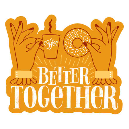 Better together. Hand-drawn lettering quote about coffee and donuts. Lettering for merchandise, social media, print, posters, landing pages, web design elements. Vector golden sticker template.