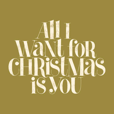 All I want for Christmas is you hand-drawn lettering quote for Christmas time. Text for social media, print, t-shirt, card, poster, promotional gift, landing page, web design elements. Vector quote Vector Illustratie