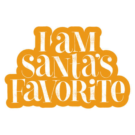 I am Santas favorite hand-drawn lettering for Christmas time. Text for social media, print, t-shirt, card, poster, promotional gift, landing page, web design elements. Vector illustration Ilustração