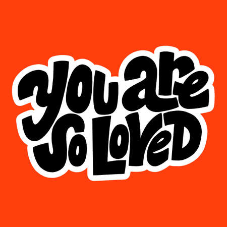 You are so loved hand-drawn lettering typography. Quote about love for Valentines day and wedding. Text for social media, print, t-shirt, card, poster, gift, landing page, web design elements. Ilustración de vector