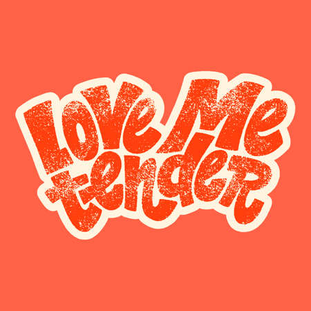 Love me tender hand-drawn lettering typography. Quote about love for Valentines day and wedding. Text for social media, print, t-shirt, card, poster, gift, landing page, web design elements.