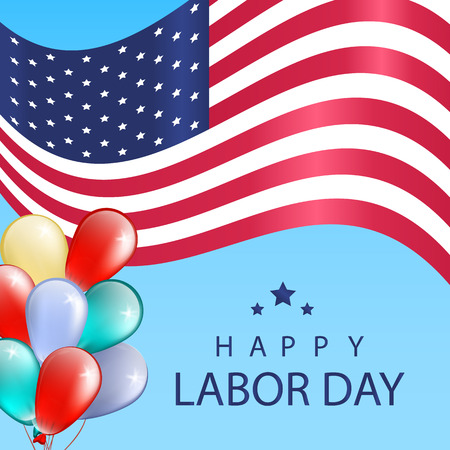 Happy Labor Day background with USA flag and colorful baloons. Vector Illustration