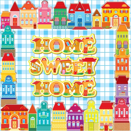 home group: Frame with decorative colorful houses. City background. Home, sweet home.