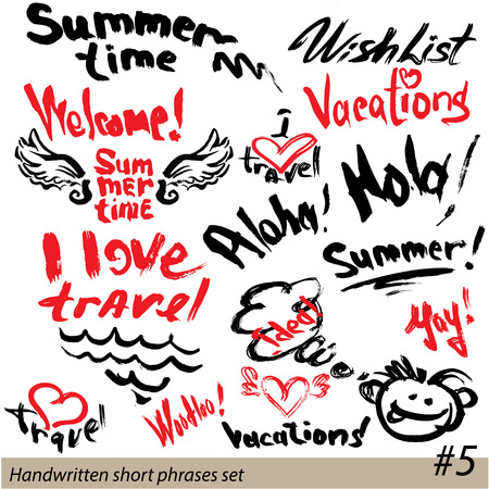 written text: Set of short phrases - hand written text VACATIONS, I love travel, Welcome, summer time, etc. Abstract background for travel, summer, vacations design.