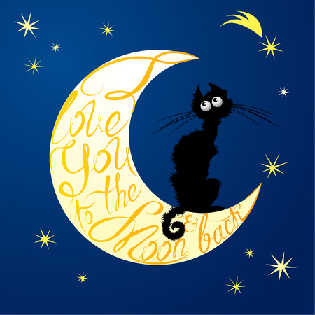 phrases: Cat on moon. Calligraphic text  for your invitation or holiday card: I love you to the moon and back. Poster or postcard design.