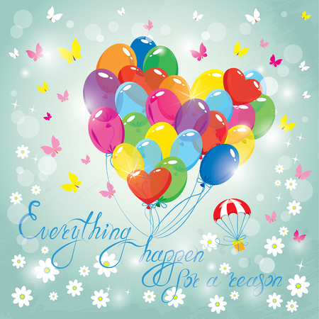 reason: Image with colorful balloons in heart shape on sky blue background. Design for Birthday Invitation card. Calligraphic text Everything happens for a reason.