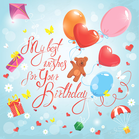 mosca caricatura: Holiday card with hearts, butterflies, flowers, balloons, kite, parachute and teddy bear on sky blue background. Hand written calligraphic text My best wishes for your Birthday. Vectores