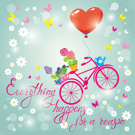 happens: Image with flowers in pots and bicycle on sky blue background. Design for Birthday Invitation card. Calligraphic text Everything happens for a reason.