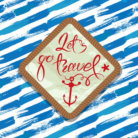 blue stripe: Seasonal Summer Card with rope frame on paint stripe blue and white background. Calligraphic handwritten text Let`s go travel. Illustration