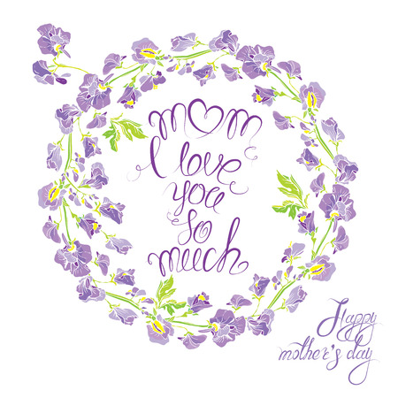 love mom: Decorative handdrawn floral round frame with sweet pea flowers, isolated on white background. Hand written calligraphic text Mom i love you so much. Holiday design element.