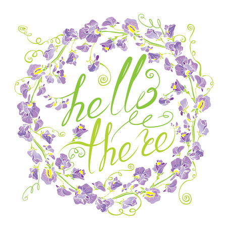 in peas: Decorative handdrawn floral round frame with sweet pea flowers, isolated on white background. Hand written calligraphic text Hello there. Holiday design element.