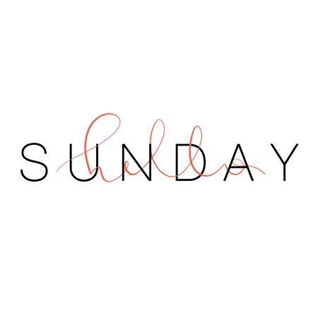 Hello Sunday Inspirational quote. Typography for calendar or poster, invitation, greeting card or t-shirt. Vector lettering, calligraphy design. Text background