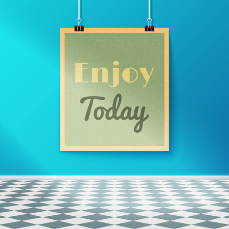 Enjoy Today Motivating Poster on the Wall in the Room with Tiled Floor. Vector Design Vector Illustration