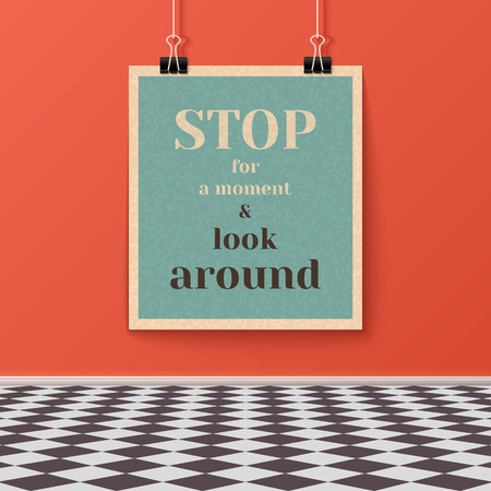 Stop for a Moment and Look Around Motivating Poster on the Wall in the Room with Tiled Floor. Vector Design