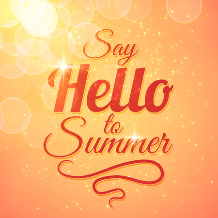 motivating: Say Hello to Summer vector sunshine background with sun rays and bokeh. Beautiful motivating card design Illustration