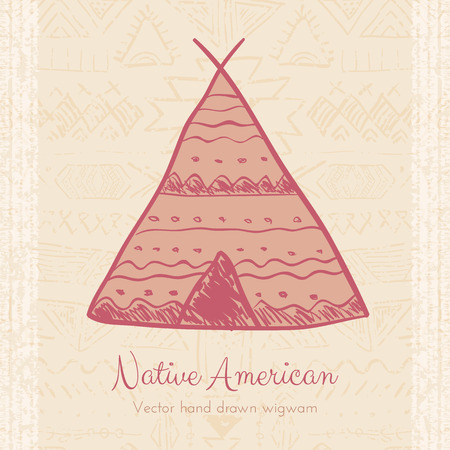 wigwam: Vector Indian Wigwam Tribal Background. Doodle hand drawn ethnic design for creative cards and backgrounds Illustration