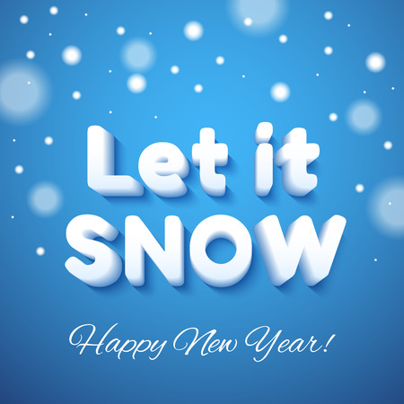 let it snow: Let it Snow 3d lettering. Vector Happy New Year greeting illustration
