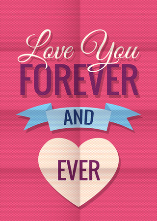 expressing: Happy Valentines Day and Wedding card. Vector retro design with heart symbol. Love you forever and ever. Romantic and expressing emotions phrase Illustration