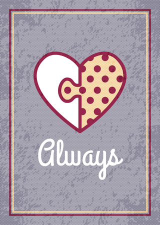 always: Happy Valentines Day and Wedding card. Vector retro design with heart symbol and lettering always Illustration