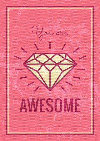 expressing: Happy Valentines Day and Wedding card. Vector retro design with diamond symbol. You are awesome. Romantic and expressing emotions phrase