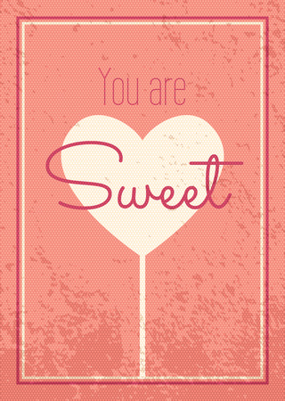 expressing: Happy Valentines Day and Wedding card. Vector retro design with heart symbol. You are sweet. Romantic and expressing emotions phrase Illustration