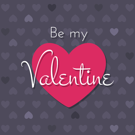 Be My Valentine. Happy Valentines Day Card with hearts and lettering