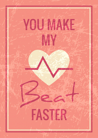 expressing: Happy Valentines Day and Wedding card. Vector retro design with heart symbol. You make my heart beat faster. Romantic and expressing emotions phrase Illustration