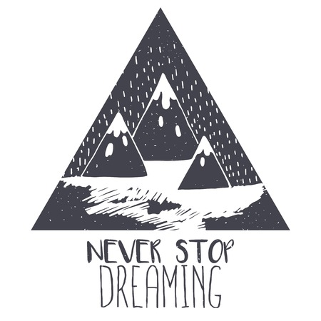 Vector mountain with texture. Sketch illustration with quote. Never stop dreaming