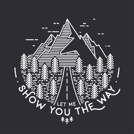 Vector vintage landscape with mountain peaks end graphic elements. Let me show you the way. Motivational and inspirational typography poster with quote. Line illustration