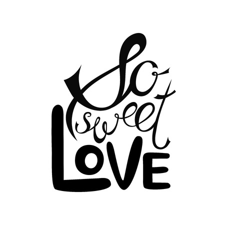 Vector Valentines Day hand drawn text So sweet love. Black on white background. Illusztráció