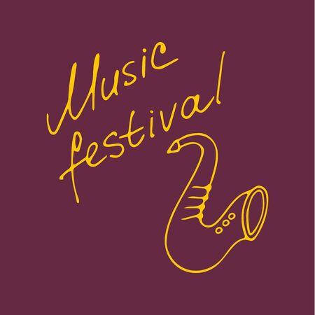 Hand writting inscriptions Music festival. Hand drawn saxophone icon. Vector illustration Illustration