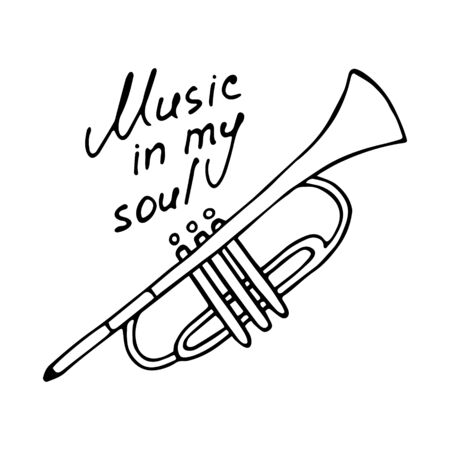 Hand writting inscription Music in my soul. Hand drawn Trumpet icon. Vector illustration Illustration