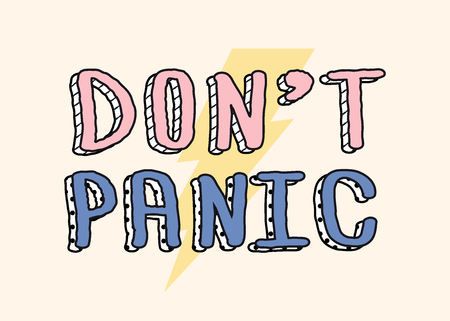 Dont panic - calligraphy lettering quote. Creative adventure motivation typography poster. Use in greeting card or t-shirt print, home decoration design.